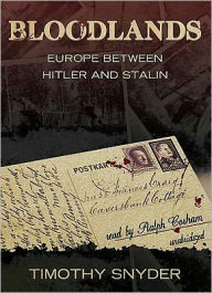 Bloodlands: Europe Between Hitler and Stalin - Timothy Snyder
