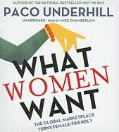 What Women Want: The Global Marketplace Turns Female-Friendly