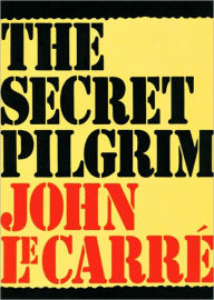 The Secret Pilgrim (George Smiley Series) - John le Carré