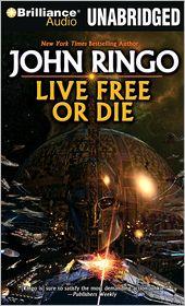 Live Free or Die (Troy Rising Series #1) - John Ringo