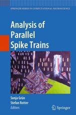 Analysis of Parallel Spike Trains - Grun, Sonia (EDT)/ Rotter, Stefan (EDT)