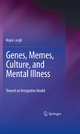 Genes, Memes, Culture, and Mental Illness - Hoyle Leigh