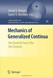 Mechanics of Generalized Continua: One Hundred Years After the Cosserats - Maugin, Ga(c)Rard A. / Metrikine, Andrei V. / Maugin, Gerard A.