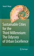 Sustainable Cities for the Third Millennium: The Odyssey of Urban Excellence - Voula P. Mega