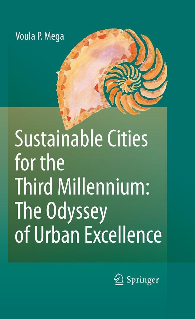 Sustainable Cities for the Third Millennium: The Odyssey of Urban Excellence als eBook von Voula P. Mega - Springer New York