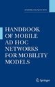 Handbook of Mobile Ad Hoc Networks for Mobility Models - Radhika Ranjan Roy