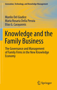 Del Giudice, Manlio;Della Peruta, Maria Rosaria;Carayannis, Elias G.: Knowledge and the Family Business: The Governance and Management of Family Firms in the New Knowledge Economy
