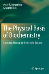 The Physical Basis of Biochemistry: Solutions Manual to the Second Edition - Bergethon, Peter R. / Hallock, Kevin