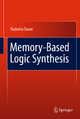 Memory-Based Logic Synthesis - Tsutomu Sasao