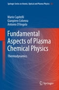 Fundamental Aspects of Plasma Chemical Physics - Antonio D'Angola, Gianpiero Colonna, Mario Capitelli