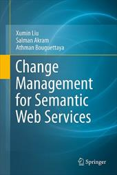 Change Management for Semantic Web Services - Liu, Xumin / Akram, Salman / Bouguettaya, Athman