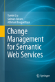 Change Management for Semantic Web Services - Xumin Liu; Salman Akram; Athman Bouguettaya