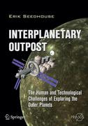 Erik Seedhouse: Interplanetary Outpost