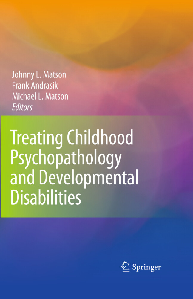 Treating Childhood Psychopathology and Developmental Disabilities als Buch von