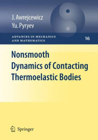 Nonsmooth Dynamics of Contacting Thermoelastic Bodies - Jan Awrejcewicz