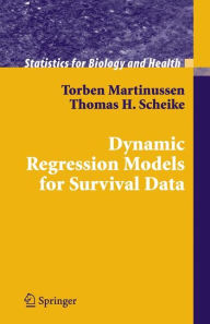 Dynamic Regression Models for Survival Data - Torben Martinussen