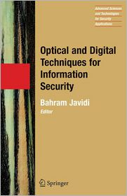 Optical and Digital Techniques for Information Security - Bahram Javidi (Editor)