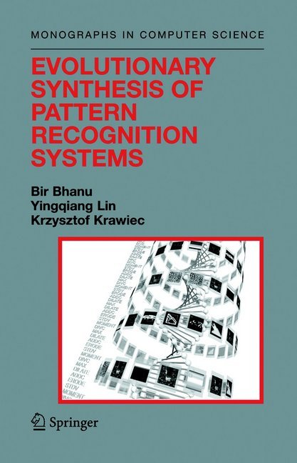Evolutionary Synthesis of Pattern Recognition Systems als Buch von Bir Bhanu, Krzysztof Krawiec, Yingqiang Lin - Springer New York