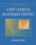 Flury, Bernard: A First Course in Multivariate Statistics