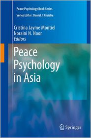 Peace Psychology in Asia - Cristina Jayme Montiel (Editor), Noraini M. Noor