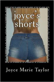 Joyce's Shorts: A Collection of Short Stories - Joyce Marie Taylor