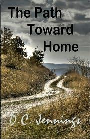 The Path Toward Home - D. C. Jennings
