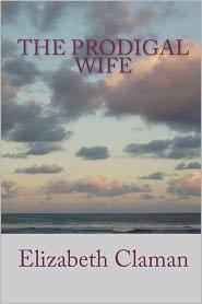 The Prodigal Wife - Elizabeth Claman