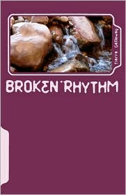 Broken Rhythm - Tiarra Galloway
