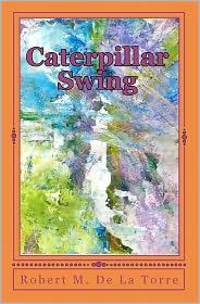 Caterpillar Swing - Robert M. De La Torre