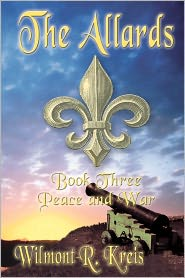 The Allards Book Three: Peace and War - Wilmont Kreis