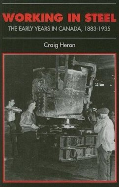 Working in Steel: The Early Years in Canada, 1883-1935 - Heron, Craig