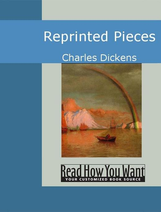 Reprinted Pieces als eBook von Charles Dickens - www.ReadHowYouWant.com