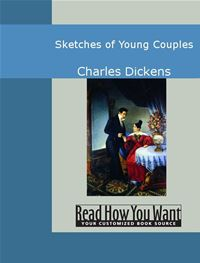 Sketches Of Young Couples - Charles Dickens