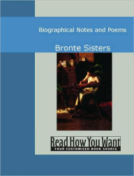 Biographical Notes and Poems - Bronte Sisters