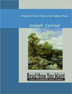 Almayer's Folly: A Story of an Eastern River - Joseph Conrad