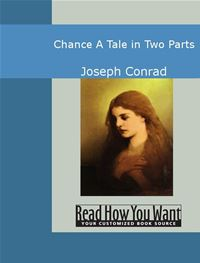 Chance: A Tale In Two Parts - Joseph Conrad
