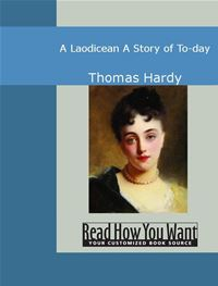 A Laodicean: A Story Of To-Day - Hardy,Thomas