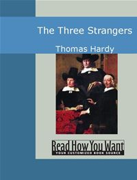 The Three Strangers - Hardy,Thomas