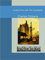 Hunted Down and The Lamplighter - Charles Dickens
