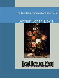 The Last Galley: Impressions And Tales - Arthur Conan Doyle