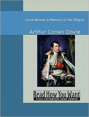 Uncle Bernac: A Memory of the Empire - Arthur Conan Doyle