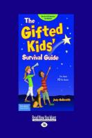 The Gifted Kids' Survival Guide: For Age 10 & Under (Easyread Large Edition)