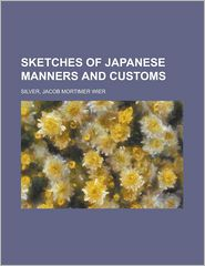 Sketches Of Japanese Manners And Customs - Jacob Mortimer Wier Silver
