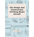 The Design And Construction Of Flying Model Aircraft - D. A. Russell