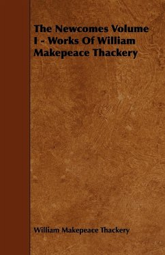 The Newcomes Volume I - Works of William Makepeace Thackery - Thackeray, William Makepeace