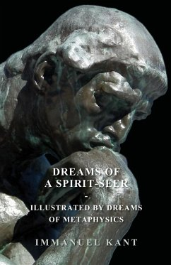 Dreams of a Spirit-Seer - Illustrated by Dreams of Metaphysics - Kant, Immanuel