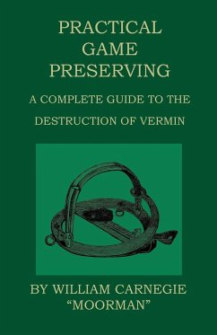 Practical Game Preserving - A Complete Guide To The Destruction Of Vermin - Carnegie, William