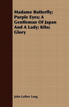 Madame Butterfly Purple Eyes A Gentleman of Japan and a Lady Kito Glory - Long, John Luther