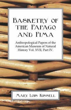 Basketry Of The Papago And Pima - Kissell, Mary Lois