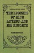 Knowles, James: The Legends of King Arthur and His Knights